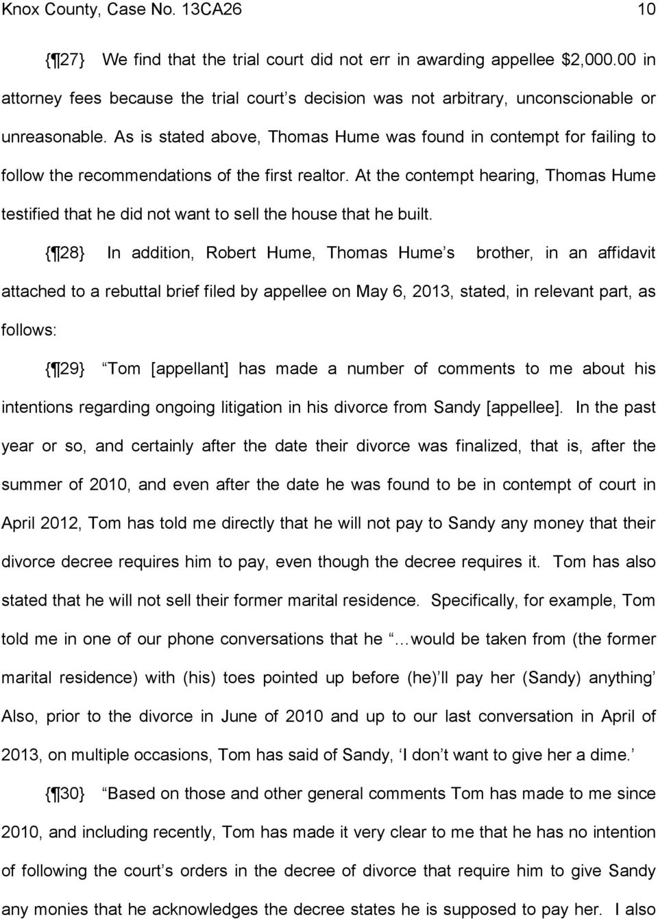 As is stated above, Thomas Hume was found in contempt for failing to follow the recommendations of the first realtor.