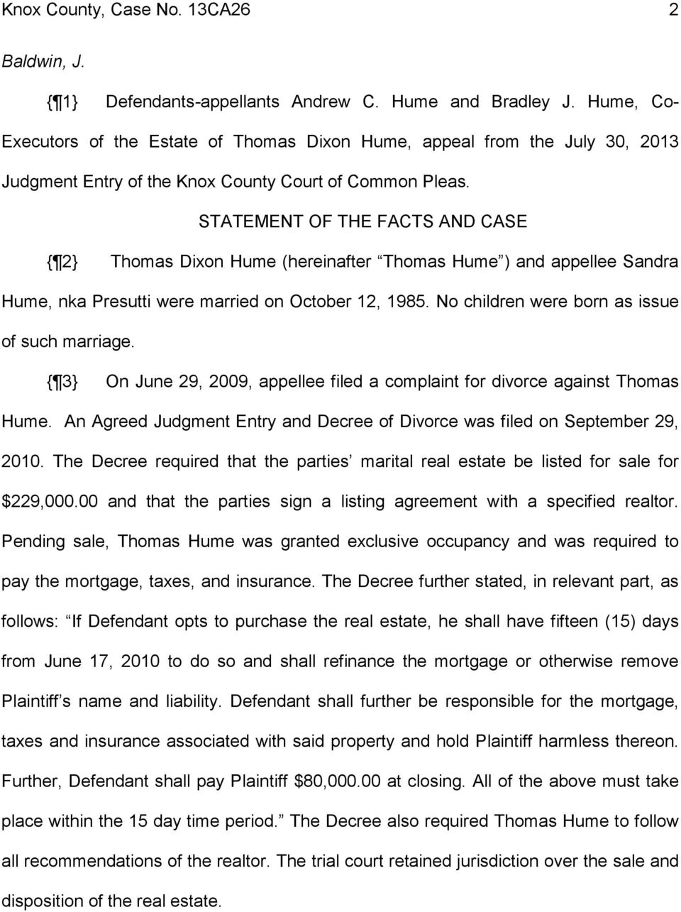STATEMENT OF THE FACTS AND CASE { 2} Thomas Dixon Hume (hereinafter Thomas Hume ) and appellee Sandra Hume, nka Presutti were married on October 12, 1985.