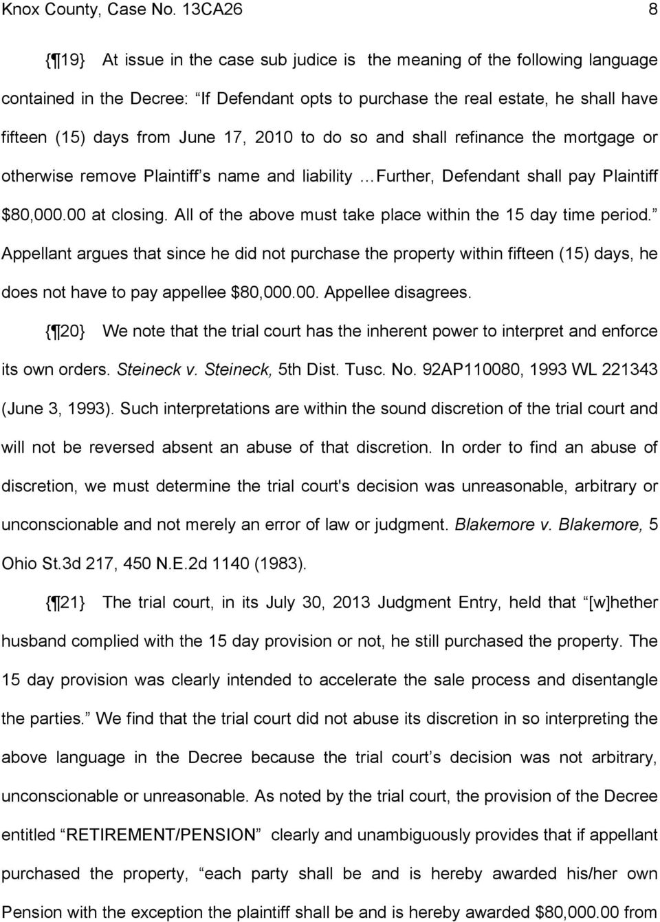 June 17, 2010 to do so and shall refinance the mortgage or otherwise remove Plaintiff s name and liability Further, Defendant shall pay Plaintiff $80,000.00 at closing.
