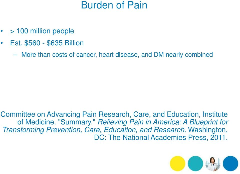 "Committee on Advancing Pain Research, Care, and Education, Institute of Medicine. ""Summary."
