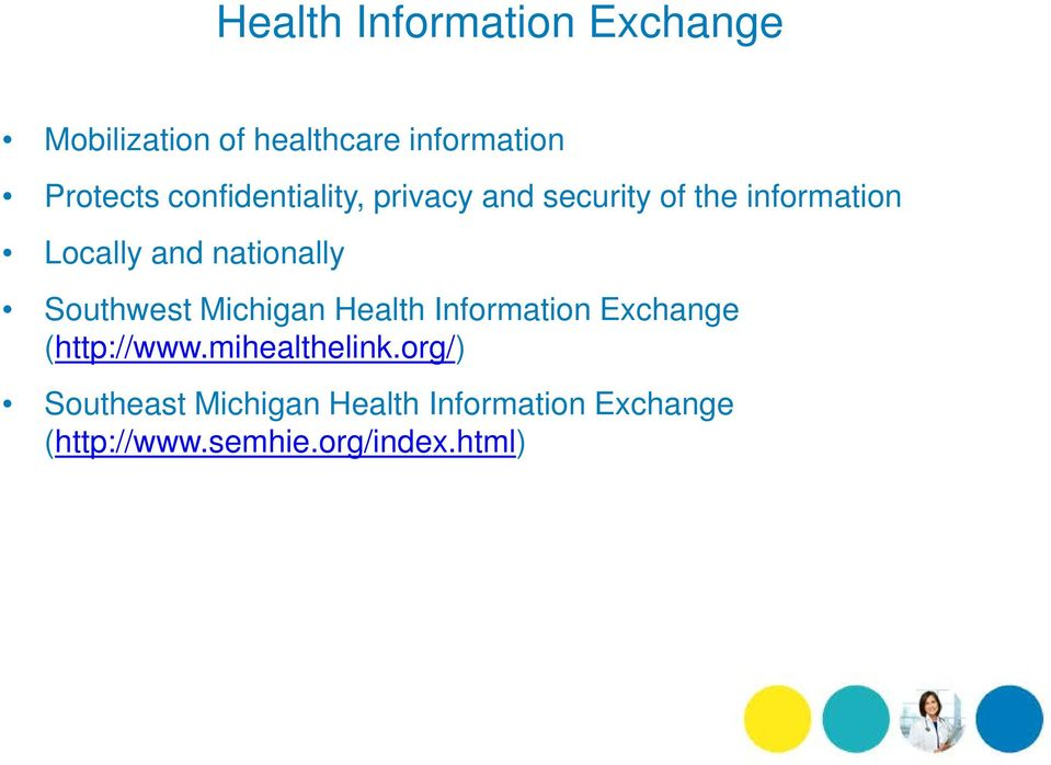 nationally Southwest Michigan Health Information Exchange (http://www.
