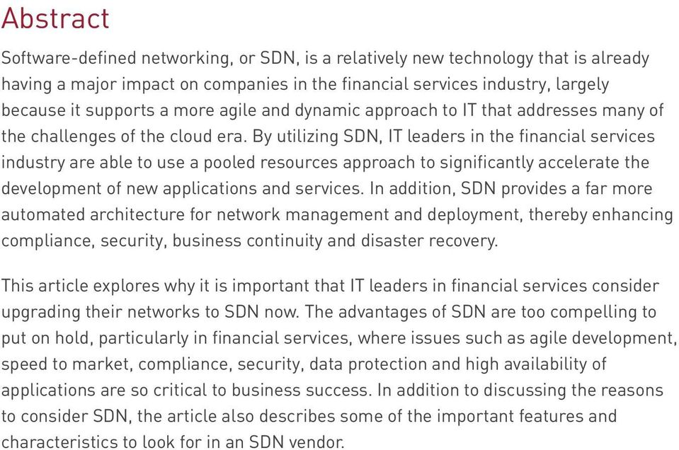 By utilizing SDN, IT leaders in the financial services industry are able to use a pooled resources approach to significantly accelerate the development of new applications and services.