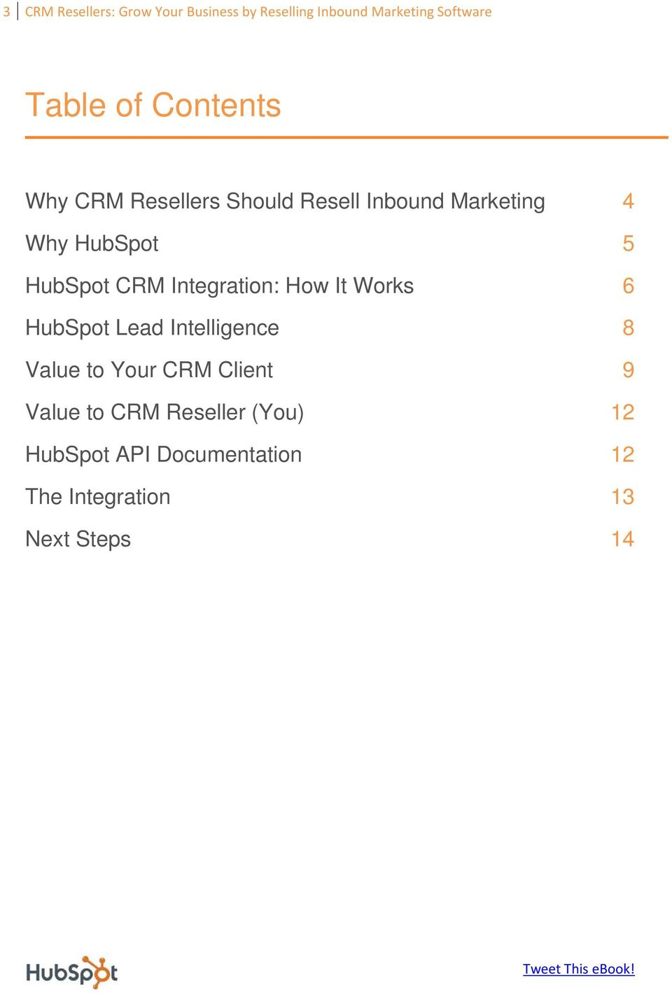Integration: How It Works 6 HubSpot Lead Intelligence 8 Value to Your CRM Client 9