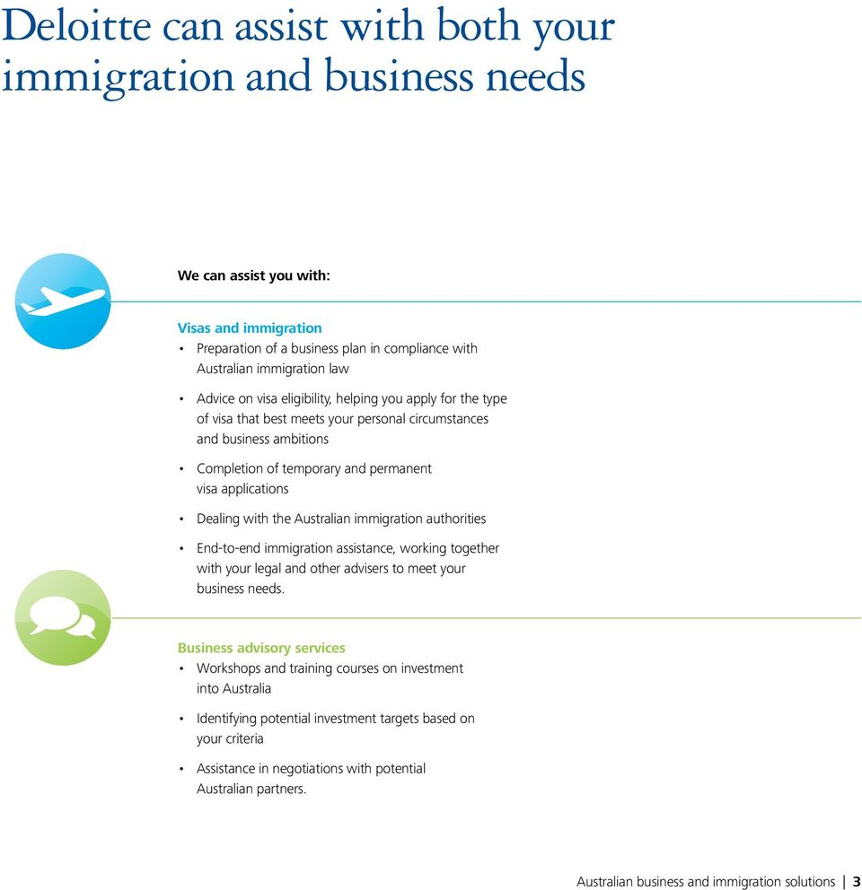 Australian immigration authorities End-to-end immigration assistance, working together with your legal and other advisers to meet your business needs.