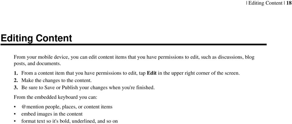 From a content item that you have permissions to edit, tap Edit in the upper right corner of the screen. 2.