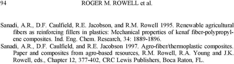 composites. Ind. Eng. Chem. Research, 34: 1889-1896. Sanadi, A.R., D.F. Caulfield, and R.E. Jacobson 1997.
