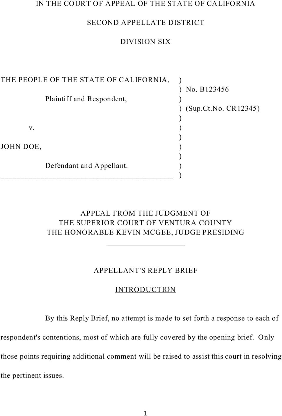 ) ) APPEAL FROM THE JUDGMENT OF THE SUPERIOR COURT OF VENTURA COUNTY THE HONORABLE KEVIN MCGEE, JUDGE PRESIDING APPELLANT'S REPLY BRIEF INTRODUCTION By this Reply