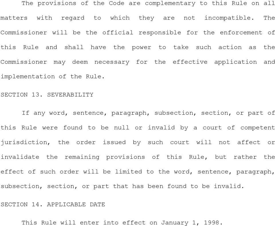 and implementation of the Rule. SECTION 13.