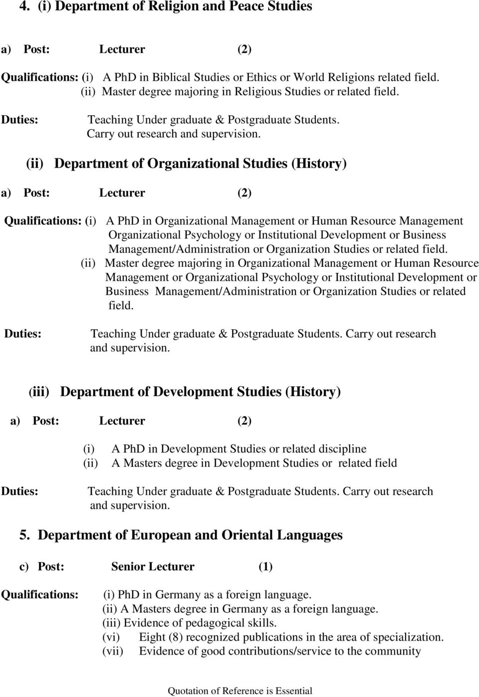 (ii) Department of Organizational Studies (History) a) Post: Lecturer (2) (i) A PhD in Organizational Management or Human Resource Management Organizational Psychology or Institutional Development or