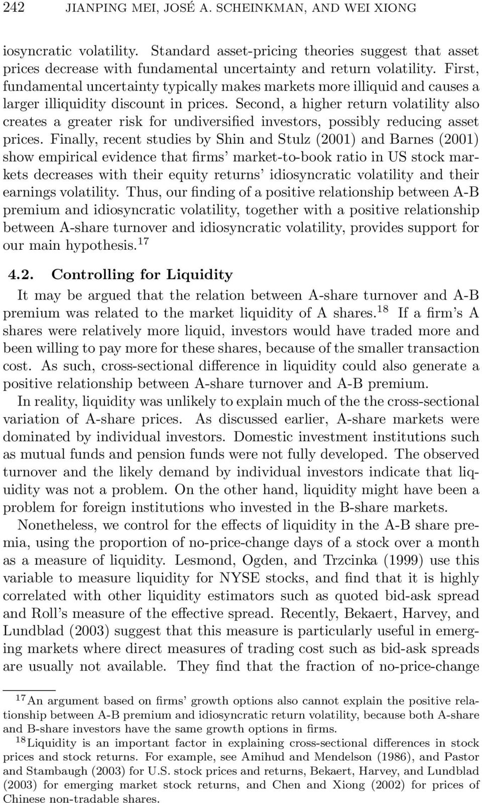 Second, a higher return volatility also creates a greater risk for undiversified investors, possibly reducing asset prices.