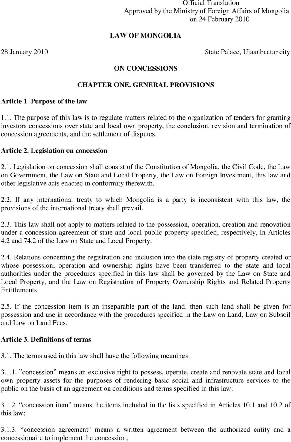 Purpose of the law ON CONCESSIONS CHAPTER ONE. GENERAL PROVISIONS 1.