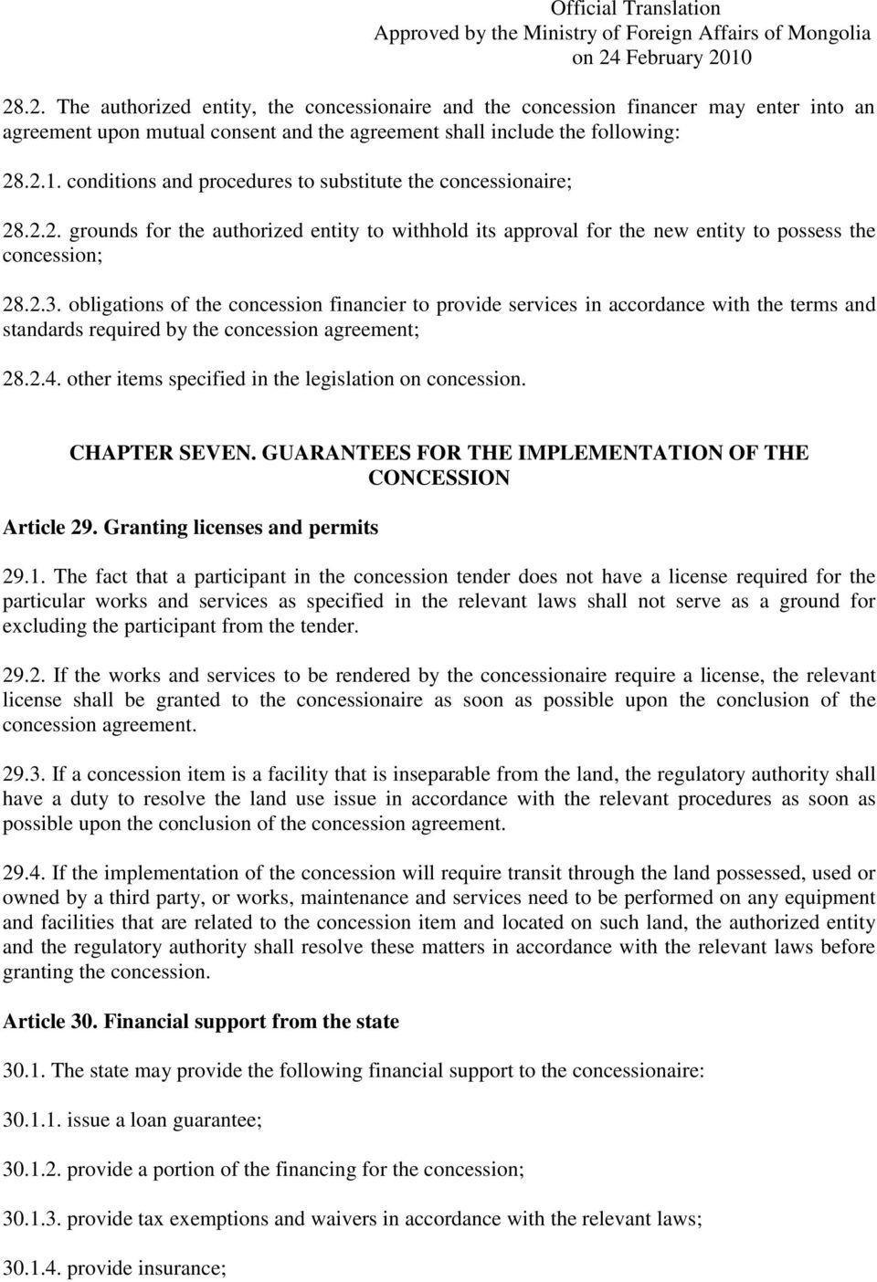 obligations of the concession financier to provide services in accordance with the terms and standards required by the concession agreement; 28.2.4.