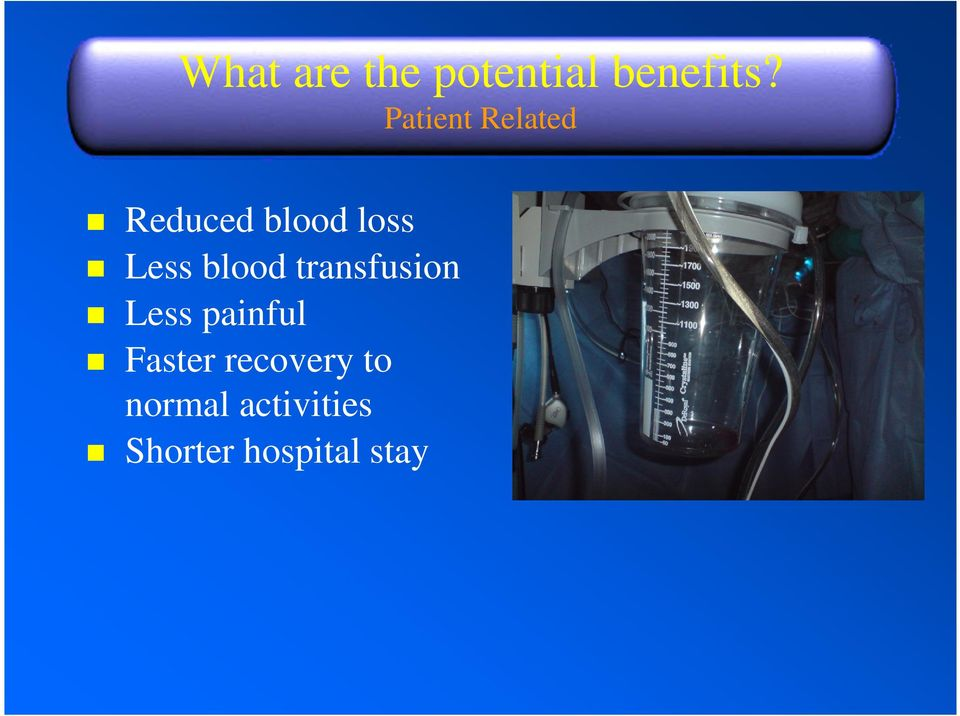 blood transfusion Less painful Faster