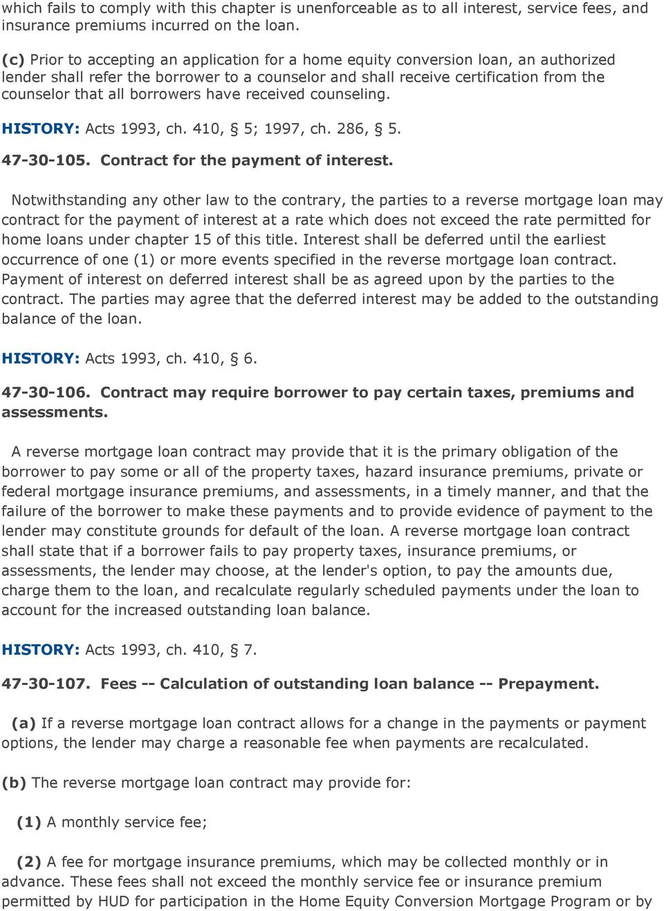 borrowers have received counseling. HISTORY: Acts 1993, ch. 410, 5; 1997, ch. 286, 5. 47-30-105. Contract for the payment of interest.