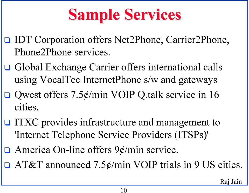 offers 7.5 /min VOIP Q.talk service in 16 cities.
