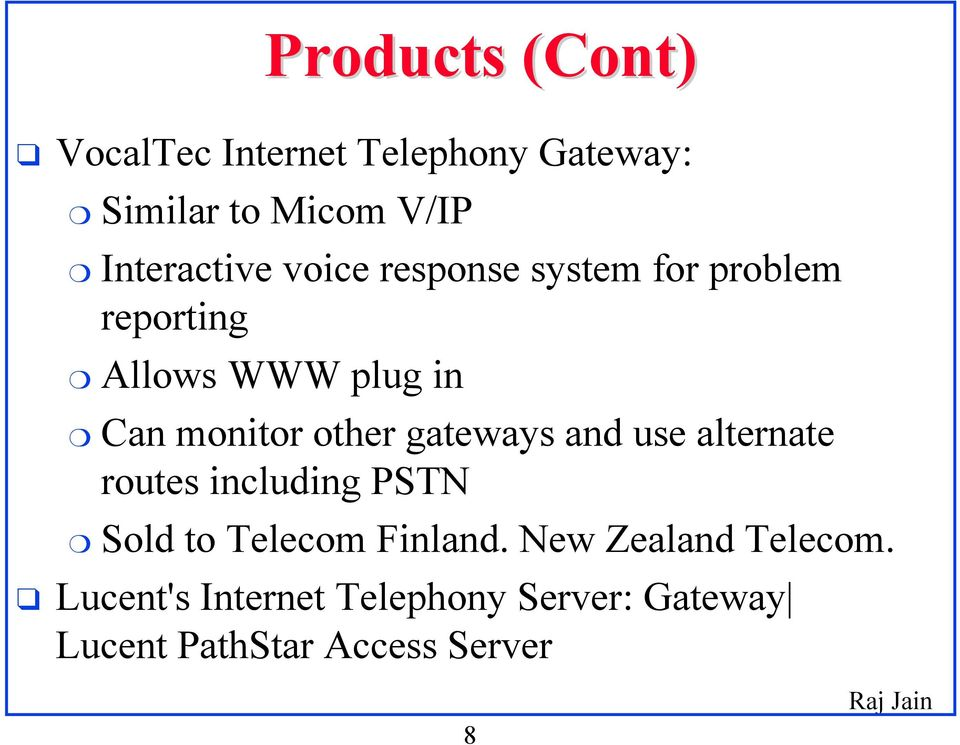 monitor other gateways and use alternate routes including PSTN Sold to Telecom