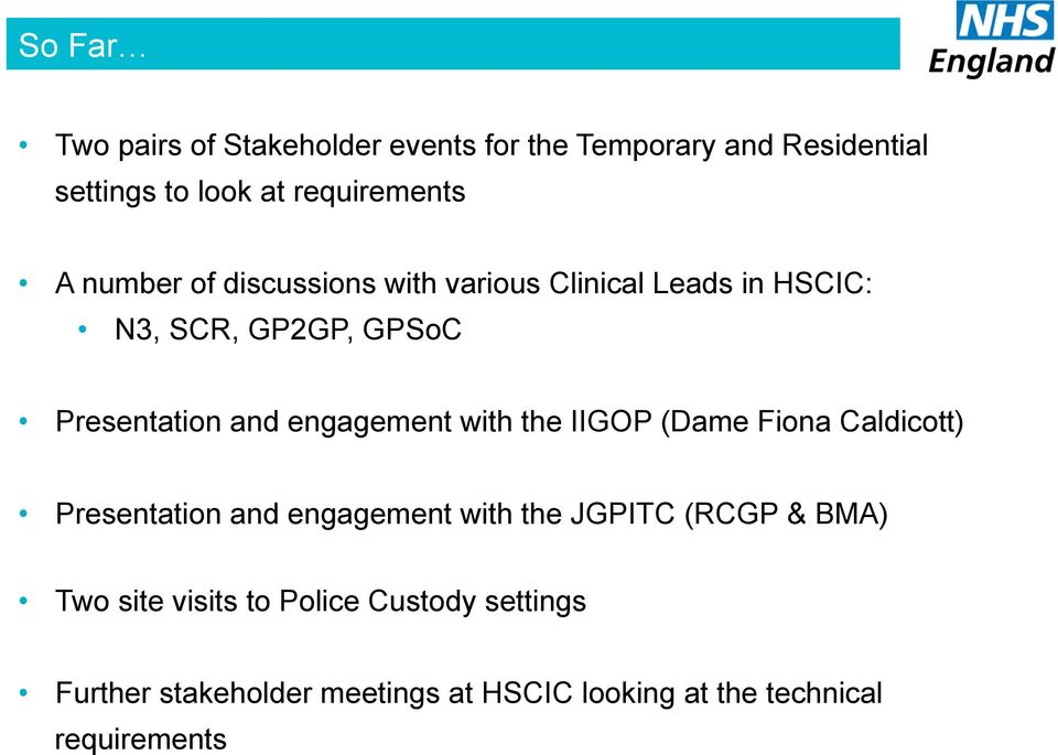 engagement with the IIGOP (Dame Fiona Caldicott) Presentation and engagement with the JGPITC (RCGP & BMA)