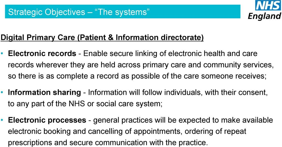 Information sharing - Information will follow individuals, with their consent, to any part of the NHS or social care system; Electronic processes - general