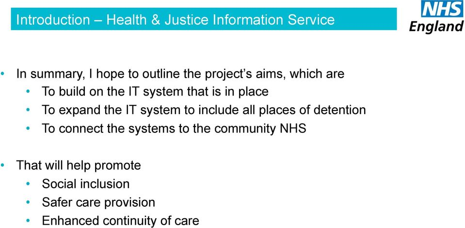 system to include all places of detention To connect the systems to the community NHS