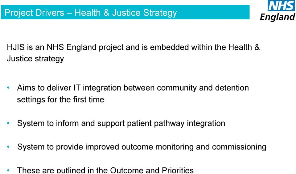 settings for the first time System to inform and support patient pathway integration System to