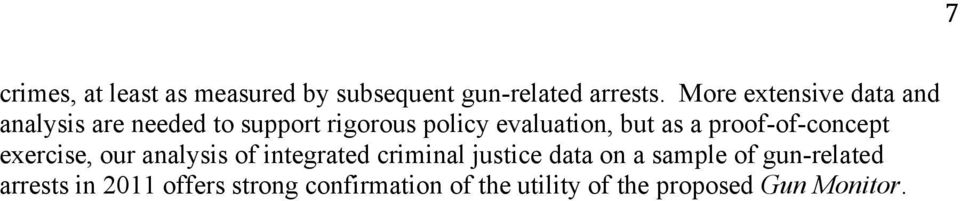 as a proof-of-concept exercise, our analysis of integrated criminal justice data on a