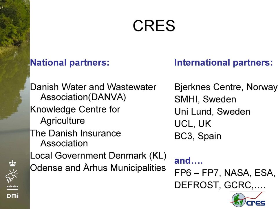 (KL) Odense and Århus Municipalities International partners: Bjerknes Centre,