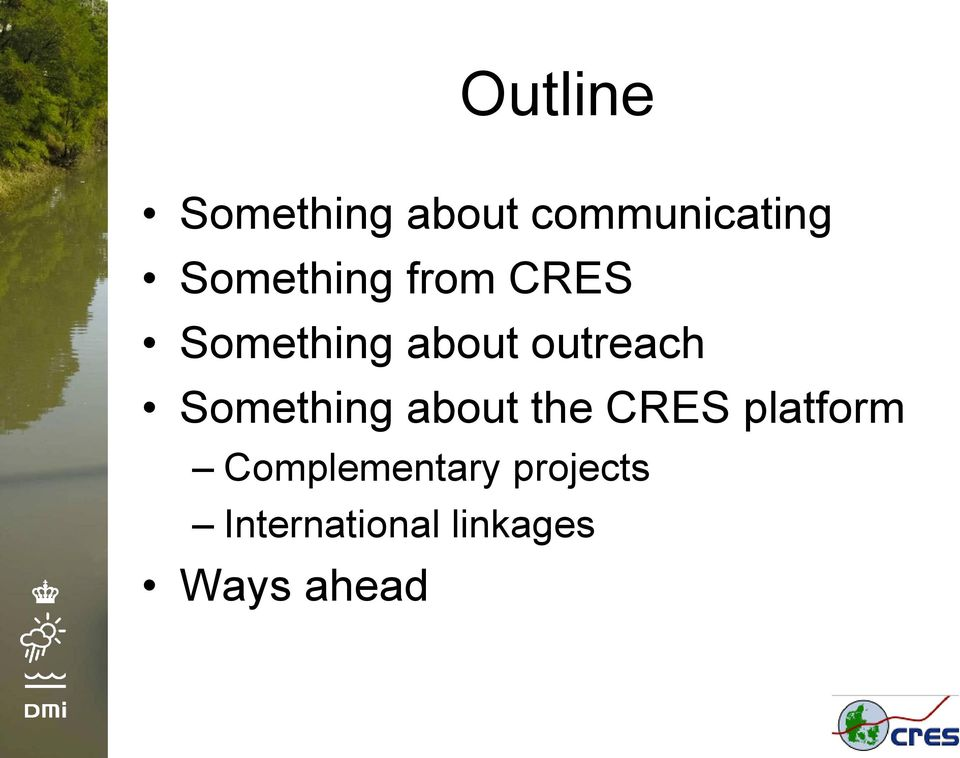 outreach Something about the CRES platform