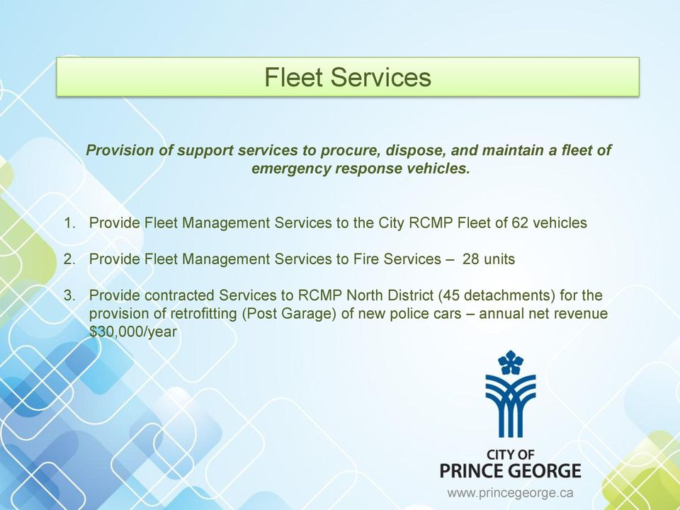 Provide Fleet Management Services to Fire Services 28 units 3.