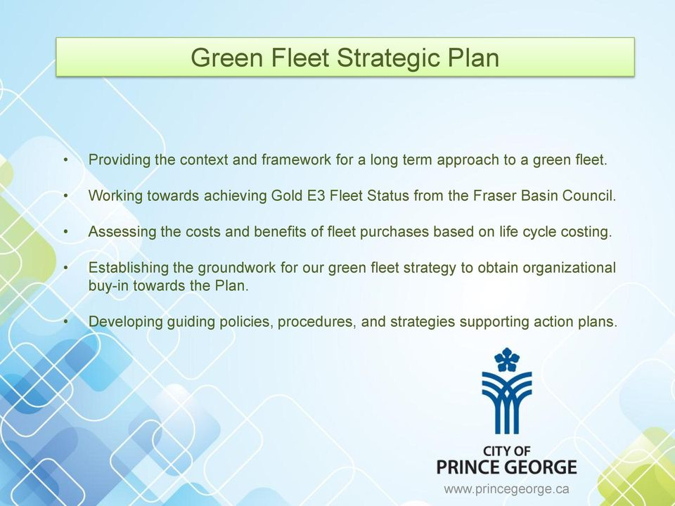 Assessing the costs and benefits of fleet purchases based on life cycle costing.