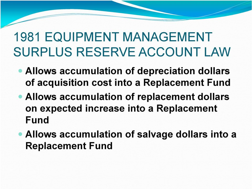 Replacement Fund Allows accumulation of replacement dollars on expected