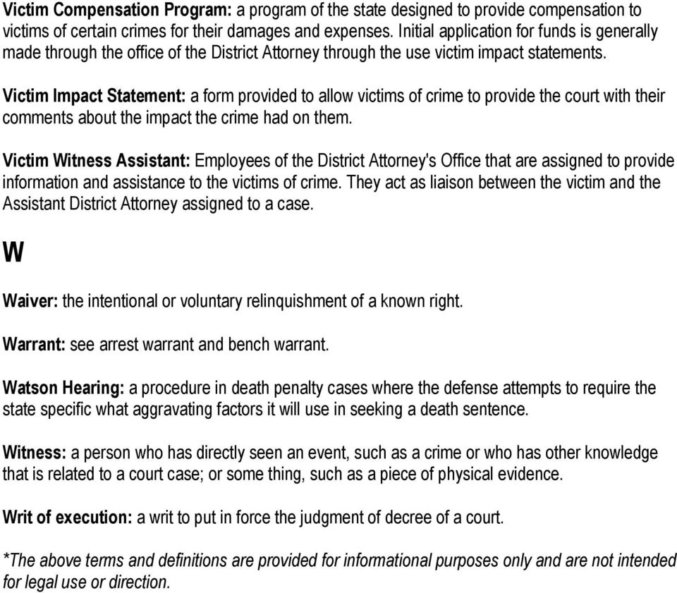 Victim Impact Statement: a form provided to allow victims of crime to provide the court with their comments about the impact the crime had on them.