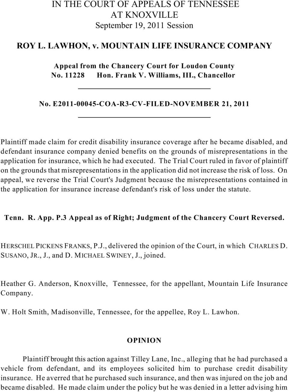 E2011-00045-COA-R3-CV-FILED-NOVEMBER 21, 2011 Plaintiff made claim for credit disability insurance coverage after he became disabled, and defendant insurance company denied benefits on the grounds of