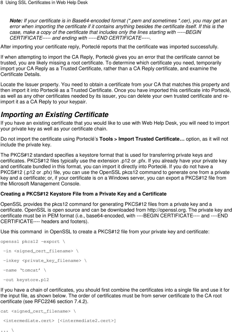 If this is the case, make a copy of the certificate that includes only the lines starting with -----BEGIN CERTIFICATE----- and ending with -----END CERTIFICATE-----.