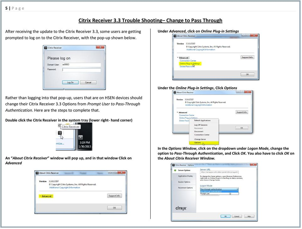 Under Advanced, click n Online Plug-in Settings Under the Online Plug-in Settings, Click Optins Rather than lgging int that pp-up, users that are n HSEN devices shuld change their Citrix Receiver 3.