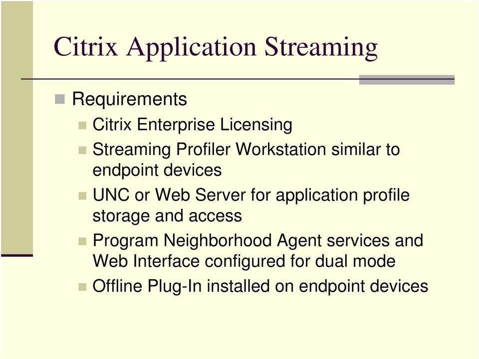 storage and access Program Neighborhood Agent services and Web