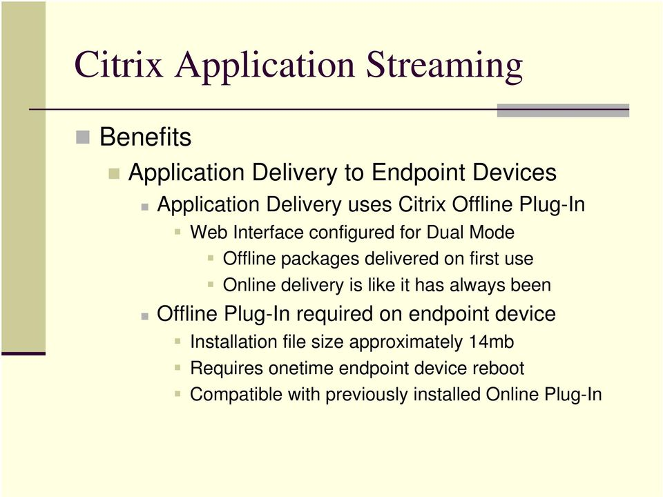 like it has always been Offline Plug-In required on endpoint device Installation file size