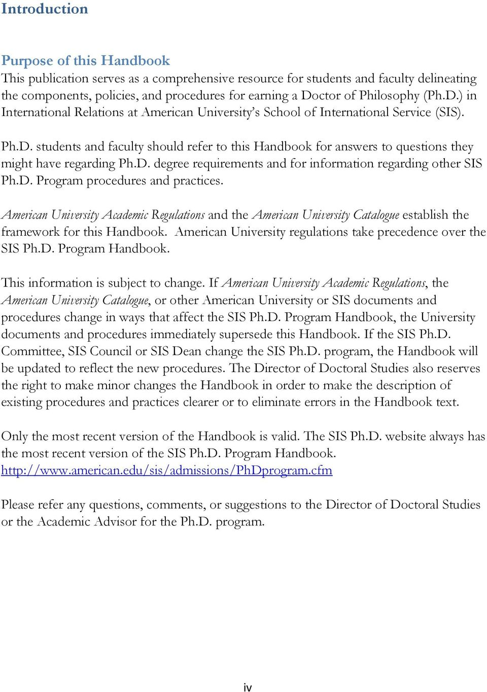 D. degree requirements and for information regarding other SIS Ph.D. Program procedures and practices.