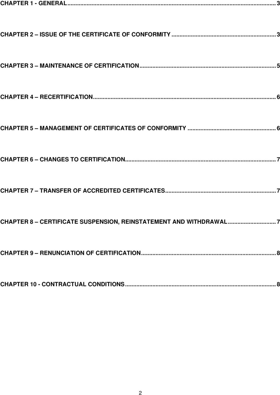 .. 6 CHAPTER 5 MANAGEMENT OF CERTIFICATES OF CONFORMITY... 6 CHAPTER 6 CHANGES TO CERTIFICATION.