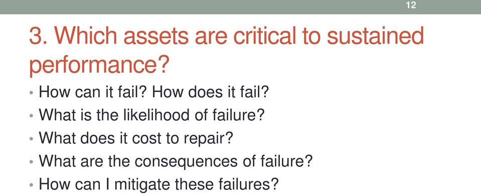 What is the likelihood of failure?