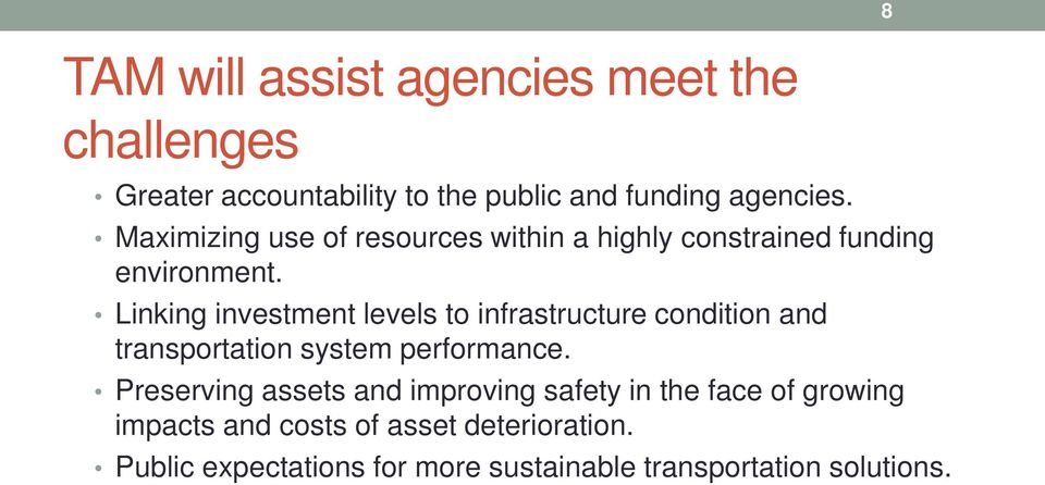 Linking investment levels to infrastructure condition and transportation system performance.