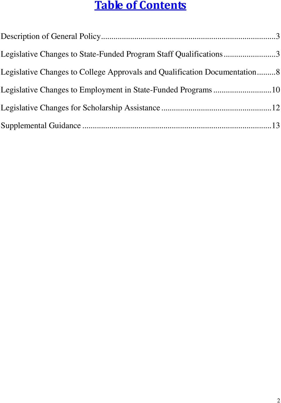 .. 3 Legislative Changes to College Approvals and Qualification Documentation.
