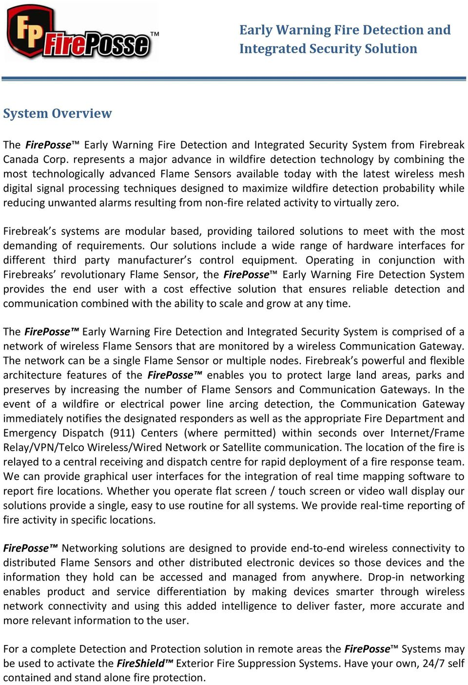 techniques designed to maximize wildfire detection probability while reducing unwanted alarms resulting from non fire related activity to virtually zero.