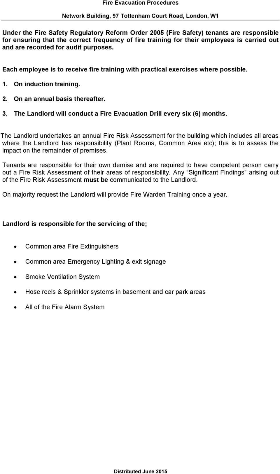 The Landlord will conduct a Fire Evacuation Drill every six (6) months.