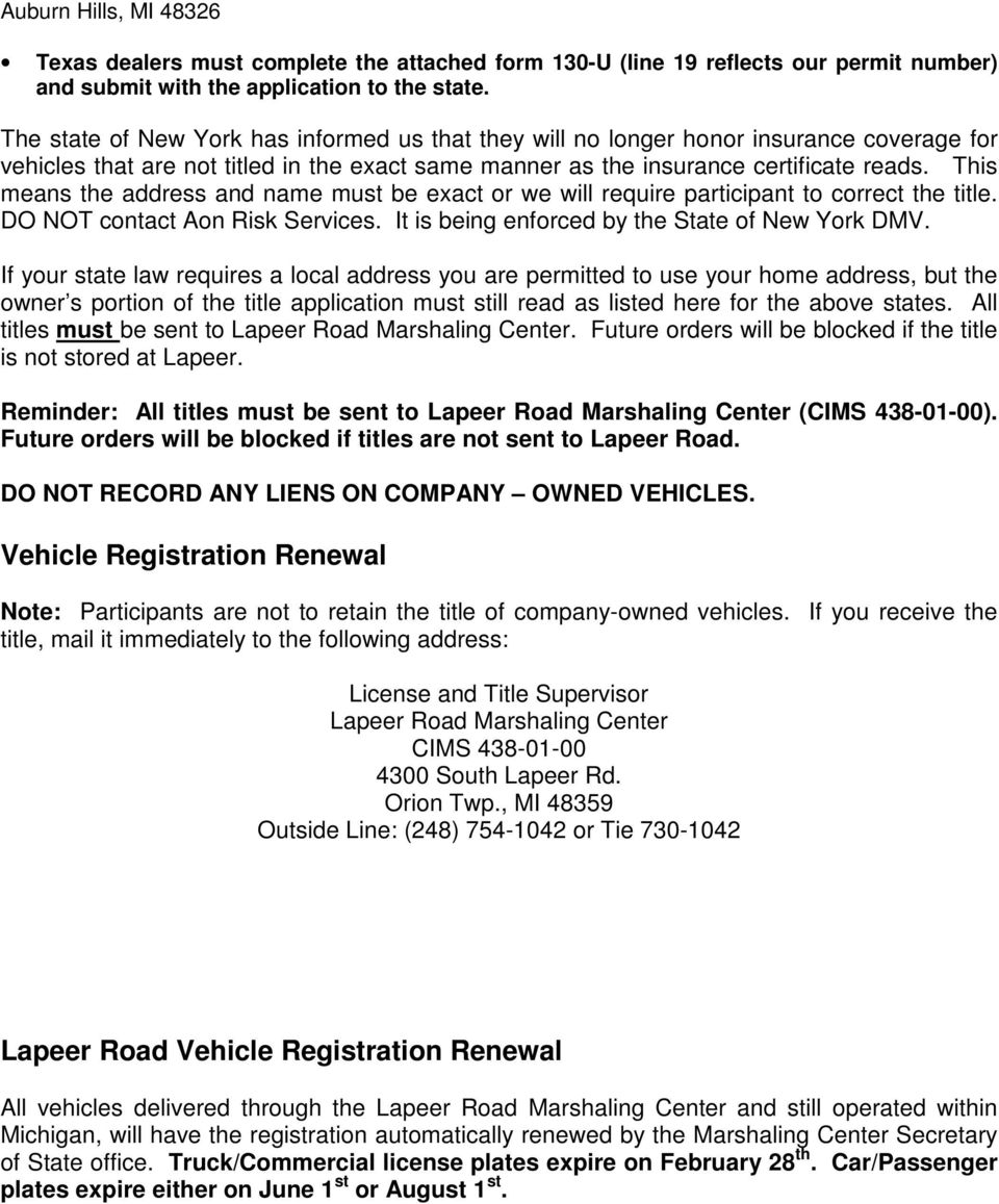 This means the address and name must be exact or we will require participant to correct the title. DO NOT contact Aon Risk Services. It is being enforced by the State of New York DMV.
