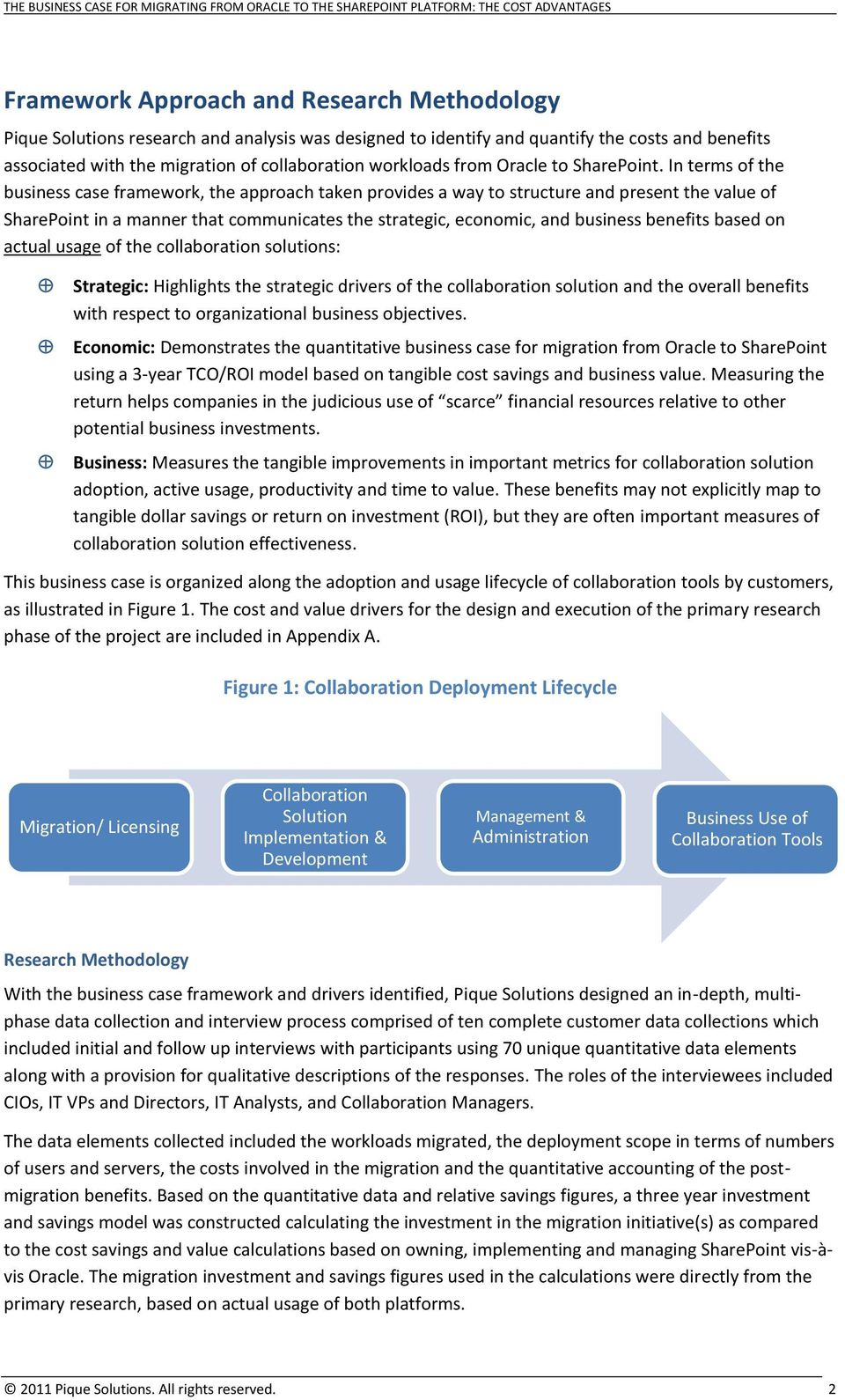 In terms of the business case framework, the approach taken provides a way to structure and present the value of SharePoint in a manner that communicates the strategic, economic, and business