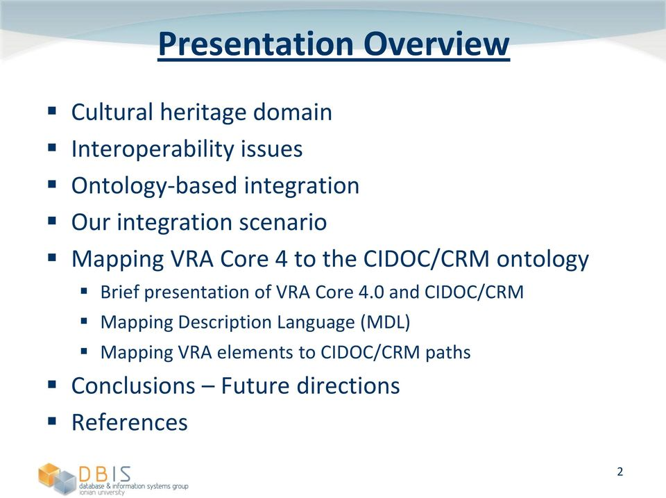 CIDOC/CRM ontology Brief presentation of VRA Core 4.