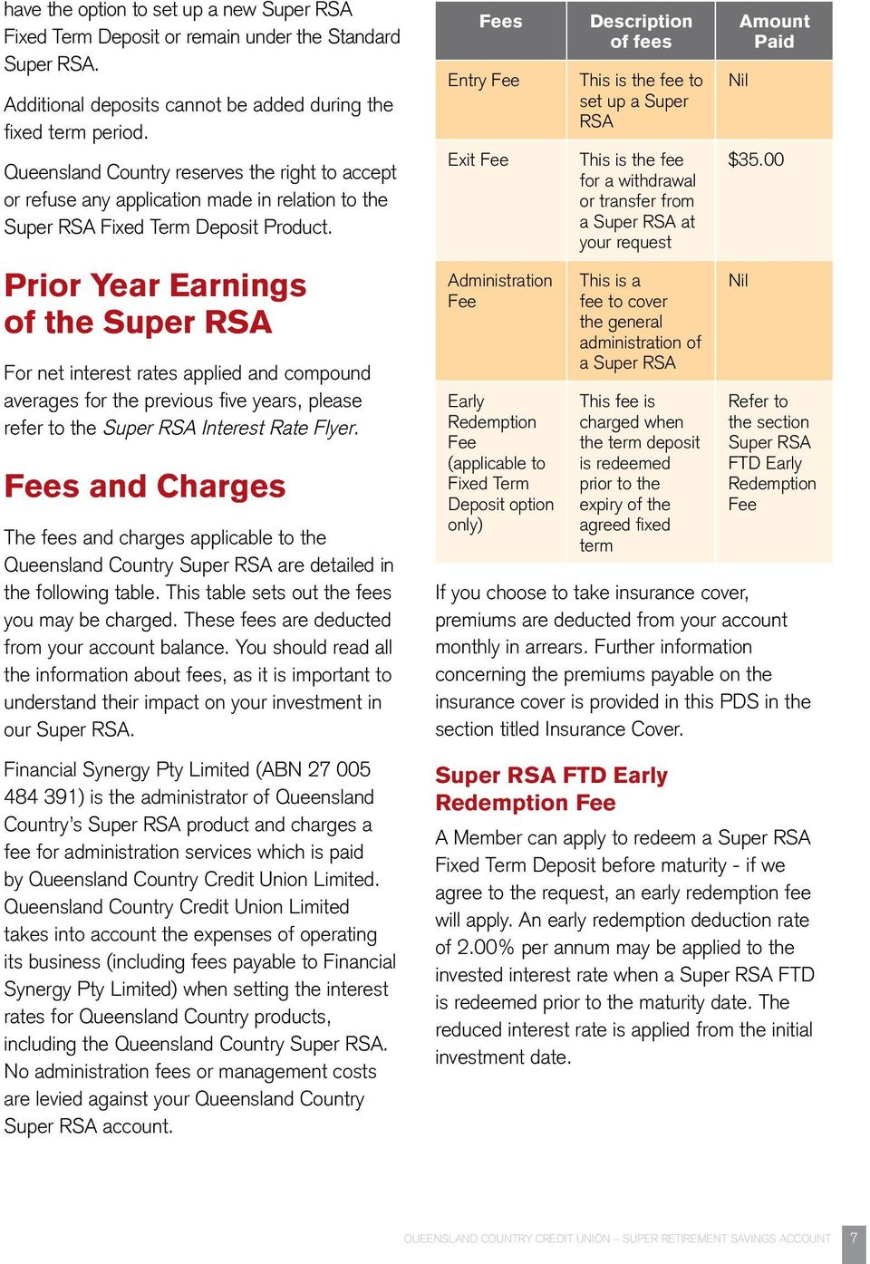 Prior Year Earnings of the Super RSA For net interest rates applied and compound averages for the previous five years, please refer to the Super RSA Interest Rate Flyer.