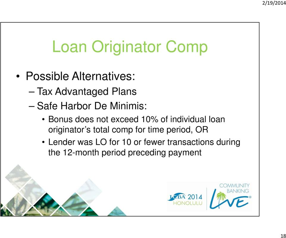 loan originator s total comp for time period, OR Lender was LO for