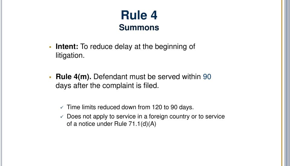 Defendant must be served within 90 days after the complaint is filed.