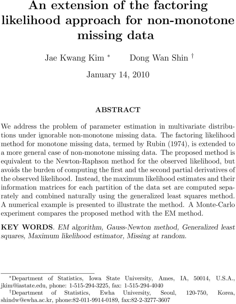 The factoring likelihood method for monotone missing data, termed by Rubin 1974), is extended to a more general case of non-monotone missing data.